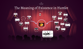 The Meaning of Existance in Hamlet
