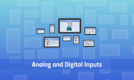 Analog and Digital Inputs