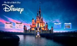 The life of Walt Elias Disney