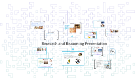 Research and Reasoning Presentation