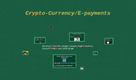 Crypto-Currency/E-payments