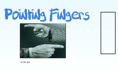 Pointing Fingers