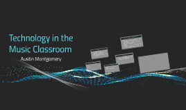 Technology in the Music Classroom