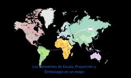 Copy of Los Elementos de Escala, Proyección y Simbología en un mapa