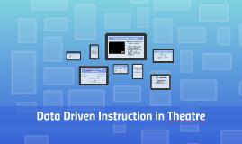 Data Driven Instruction in Theatre