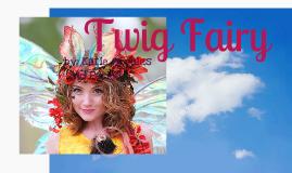 Twig Fairy