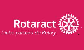 Rotaract Club - Distrito 4310 - Apresentação para Rotary Clubs