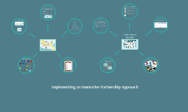 IS Meeting - Implementing an Innovative Partnership Approach