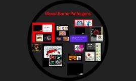 Copy of Copy of Blood Borne Pathogens