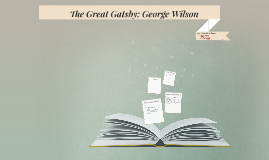 The Great Gatsby: George Wilson