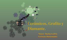 Ceramicos, Grafito y Diamante