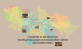 traveling helps people understand other cultures and societe