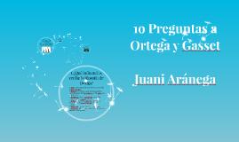 1o Preguntas a Ortega y Gasset