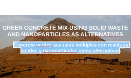GREEN CONCRETE MIX USING SOLID WASTE AND NANOPARTICLES AS AL
