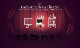 Early American Theatre