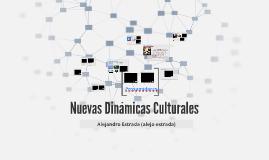 Copy of Nuevas Dinámicas Culturales (Cibercultura)