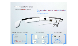 Google Glass as Dispositive & Apparatus