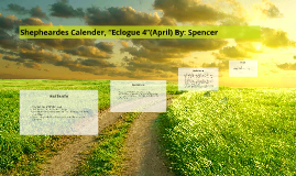 "Shepheardes Calender, ""Eclogue 4""(April) By: Spencer"