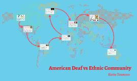 American Deaf community versus Ethnic community