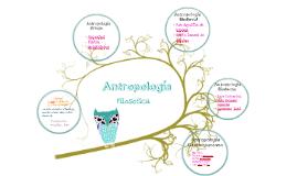 Copy of Antropología Filosófica