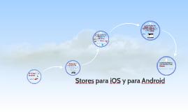 Stores para iOS y para Android