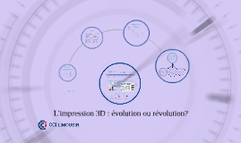 Copy of Copy of L'impression 3D : Révolution?