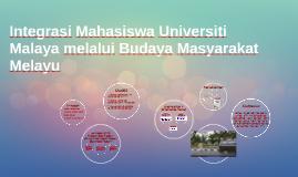 Integrasi Mahasiswa Universiti Malaya melalui Budaya Masyara