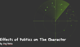 Effects of politics on the character