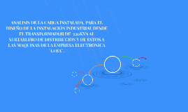 ANALISIS DE LA CARGA INSTALADA, PARA EL DISEÑO DE LA INSTALA