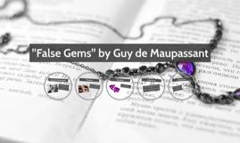 """""""False Gems"""" by Guy de Maupassant"""