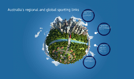 Australia's regional and global sporting links