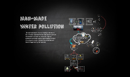 Man-made water pollution