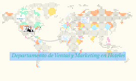 Copy of Departamento de Ventas y Marketing en Hoteles