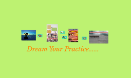 Dream Your Pratice......