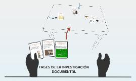 FASES DE LAINVESTIGACIÓN DOCUMENTAL