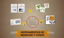 Copy of HERRAMIENTAS DE MEDICION Y CENSO