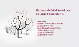 Copy of Responsabilidad Social en el Entorno Comuitario.