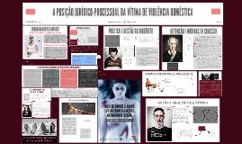 Copy of A POSIÇÃO JURÍDICO PROCESSUAL DA VÍTIMA DE VIOLÊNCIA DOMÉSTI