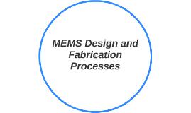 MEMS Design and Fabrication Processes