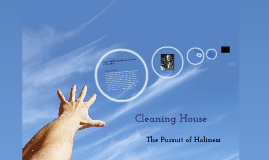 Cleaning House; The Pursuit of Holiness