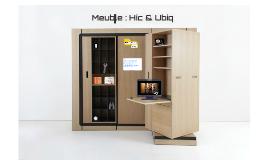 Copy of Meuble : Hic & Ubiq