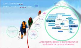 Enfoques modélicos y estrategias en la evaluación de centros educativo