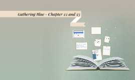 Gathering Blue - Chapter 22 and 23
