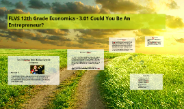 FLVS 12th Grade Economics - 3.01 Could You Be An Entrepreneu