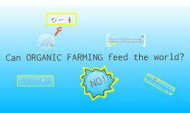 Can organic farming feed the world