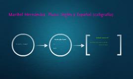 Maribel Hernández  Plaza: Inglés y Español (caligrafía)