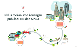 siklus mekanisme keuangan publik APBN dan APBD
