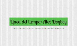 Linea del tiempo: Alex Dogboy