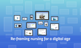 Re-framing Nursing for a Digital Age