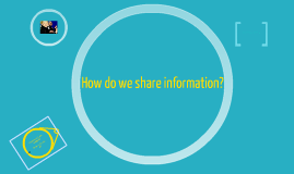 How we share information